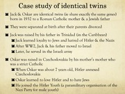 Case of identical twins