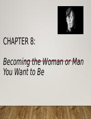 Ch. 8 - Becoming the Person you want to be  (1).ppt
