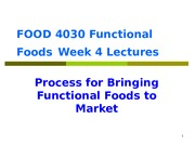FOOD 4030 Functional Foods 2010 week 4 FF to Market summary