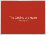 Fri 1 17 Origins of Theatre copy (1)