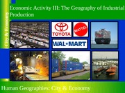 GEOG 1HB3 - 2013W - Lecture 20 - Economic Activity III - Secondary Activities - Industrial Productio
