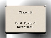 PSYC 320 Day+20_Chapter+19+Death+and+Bereavement