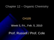 Lecture 11, Chapter 12 - Intro. to Organic Chemistry Alkanes