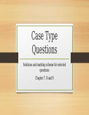 Case_Type_Questions_(marking_scheme_and_answers_for_selected_questions).pptx