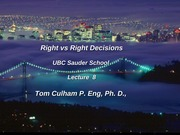 Lecture 8 Right vs Right Decisions Lecture 8
