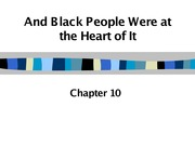 Chapter 10 And Black People Were at the Heart of It Lecture