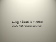 14. Using Visuals in Written and Oral Communication