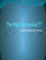 The right profesion
