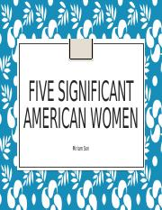 FIVE SIGNIFICANT American WOMEN.pptx
