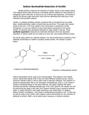 borohydride reduction of vanillin to vanillyl Vanillyl alcohol, the product formed by the reduction of vanillin, is a promising renewable starting material for the synthesis of biologically active molecules and flavoring ingredients in this experiment, p-vanillin will be treated with a reducing agent to produce vanillyl alcohol.