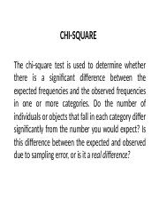 The chi-square test is used to determine whether