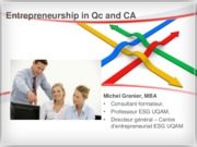 Entrepreneurship in Qc and CA - Where are we