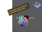 multimedia tools that aid classroom instruction (power point)