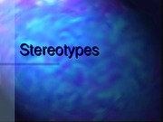 Lecture 10: Stereotypes