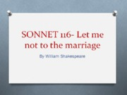 SONNET 116- Let me not to the marriage.pptx