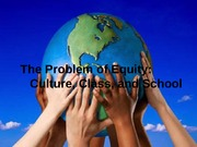 The Problem of Equity Culture, Class, and School