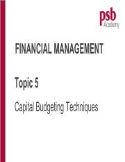 Topic 5 Capital Budgeting Techniques (Chp 11)