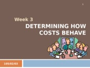 Week 3 - Determining How Costs Behave
