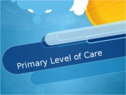Level of Care Presentation