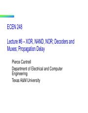 ECEN 248 Lecture 6 - XOR-NAND-NOR-Decoders-Muxes-Prop Delay(1)-2.pdf