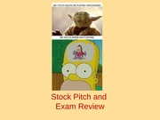 Stock Pitch  and Midterm Review Spring 2015