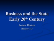 HIS113-13 Business and the State in the Early 20th Century