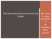 POSC 450 The Association between Poverty and Health PP