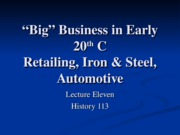 "HIS113-11pt2 ""Big Business"" in Early 20th Century- Retailing, Iron & Steel, Automotive"