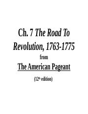 Ch 7 The Road To Revolution, 1763-1775 PPT Show Part I-1