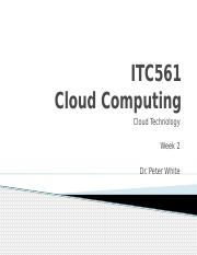 ITC561_201830_Topic2_CloudTechnology.pptx