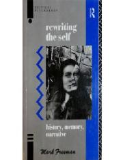 Mark_Freeman_Rewriting_the_Self_-_History,_Memory_and_Narrative__1997.pdf