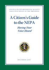 CEQ _2007_ A Citizens Guide to the NEPA – Having Your Voice Heard