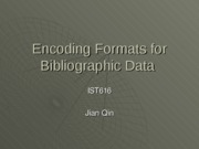 Encoding Formats for Bibliographic Data