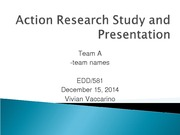 Team A Action Research Study and Presentation