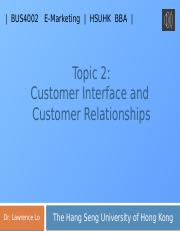 BUS4002-Topic_2_Customer_Interface_and_Customer_Relationships_19 (Audio) Part 1.pptx