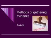10 Methods of Gathering Evidence