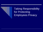 Taking Responsibility for Protecting Employees Privacy