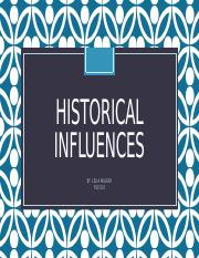 HISTORICAL INFLUENCES_Lelia Walker.pptx