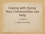 Ch 8: coping with dying- how communities can help
