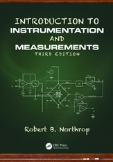 Introduction to Instrumentation and Measurements - Robert B. Northrop (CRC, 2014).pdf