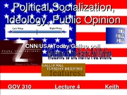 310_Note_Pages_Lecture_5_Socialization_Ideology_Public_Opinion