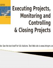 Week 13 - Executing, Monitoring & Controlling, and Closing Projects - old.pptx