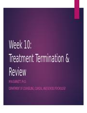 Week 10 - Treatment Termination and Review.pptx