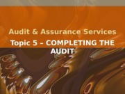 Topic 5 - Completing Audit