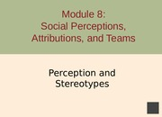 Module 8 Social Perceptions & Group Dynamics - Part 1