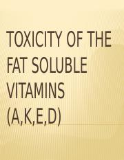 Toxicity of the Fat soluble vitamins  11