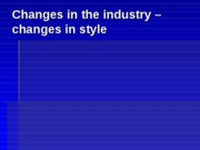 3___Changes_in__the_industry___changes_in_style