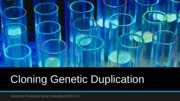 Cloning Genetic Duplication Bio Final