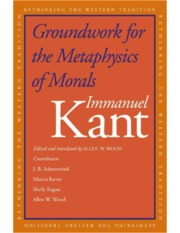 Kant - Groundwork for the Metaphysics of Morals - Edited