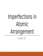 Class+10_Imperfections+in+Atomic+Arrangement.pptx